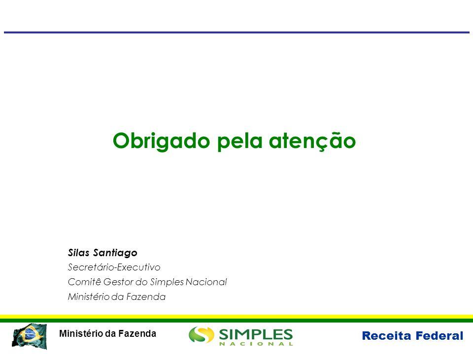 Obrigado pela atenção Silas Santiago Secretário-Executivo