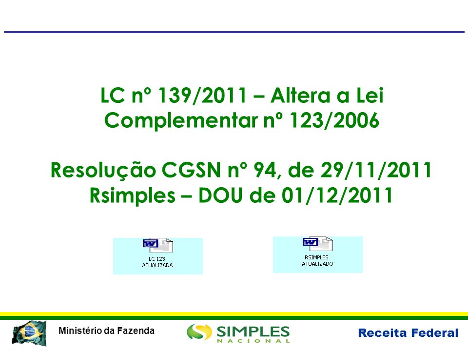 LC nº 139/2011 – Altera a Lei Complementar nº 123/2006