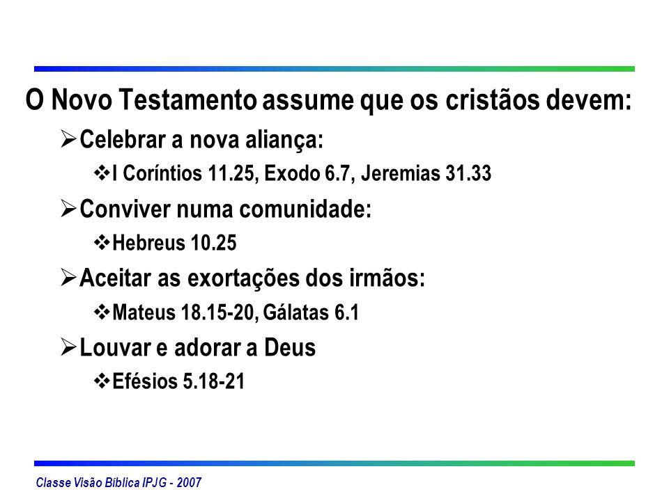 O Novo Testamento assume que os cristãos devem: