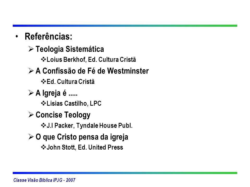 Referências: Teologia Sistemática A Confissão de Fé de Westminster