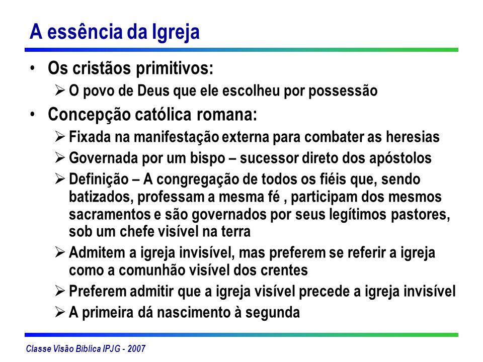 A essência da Igreja Os cristãos primitivos: