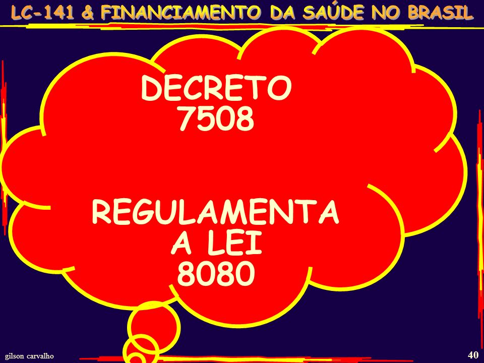 DECRETO 7508 REGULAMENTA A LEI 8080