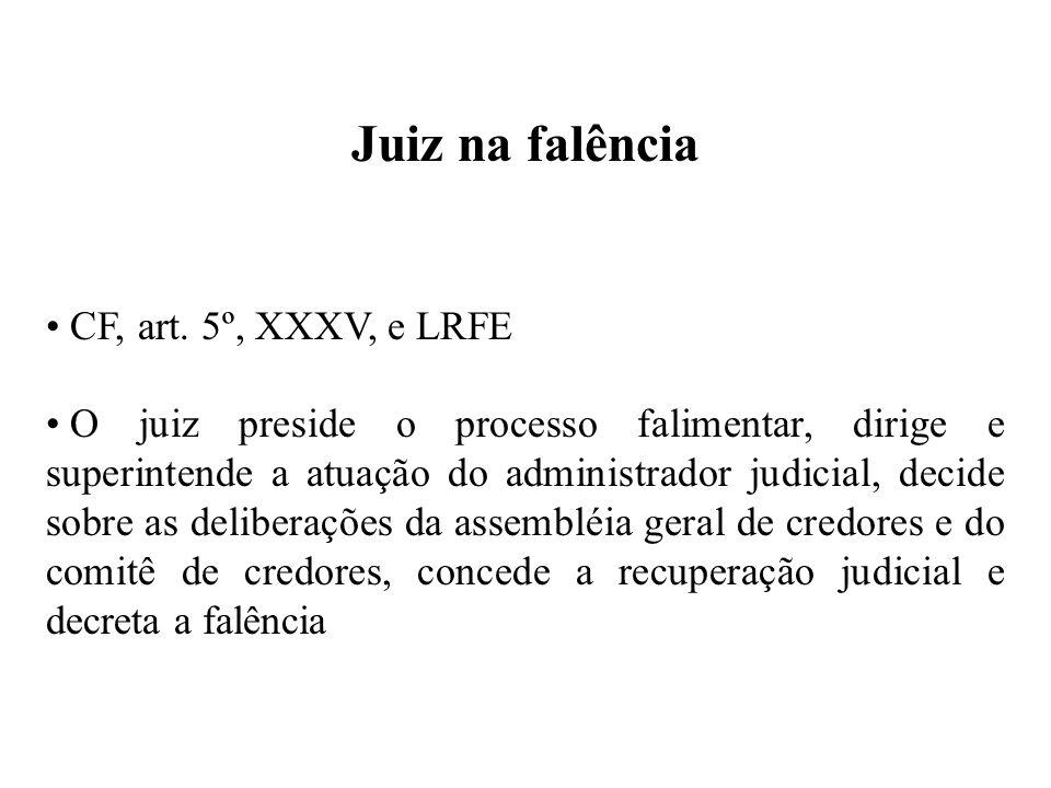 Juiz na falência CF, art. 5º, XXXV, e LRFE
