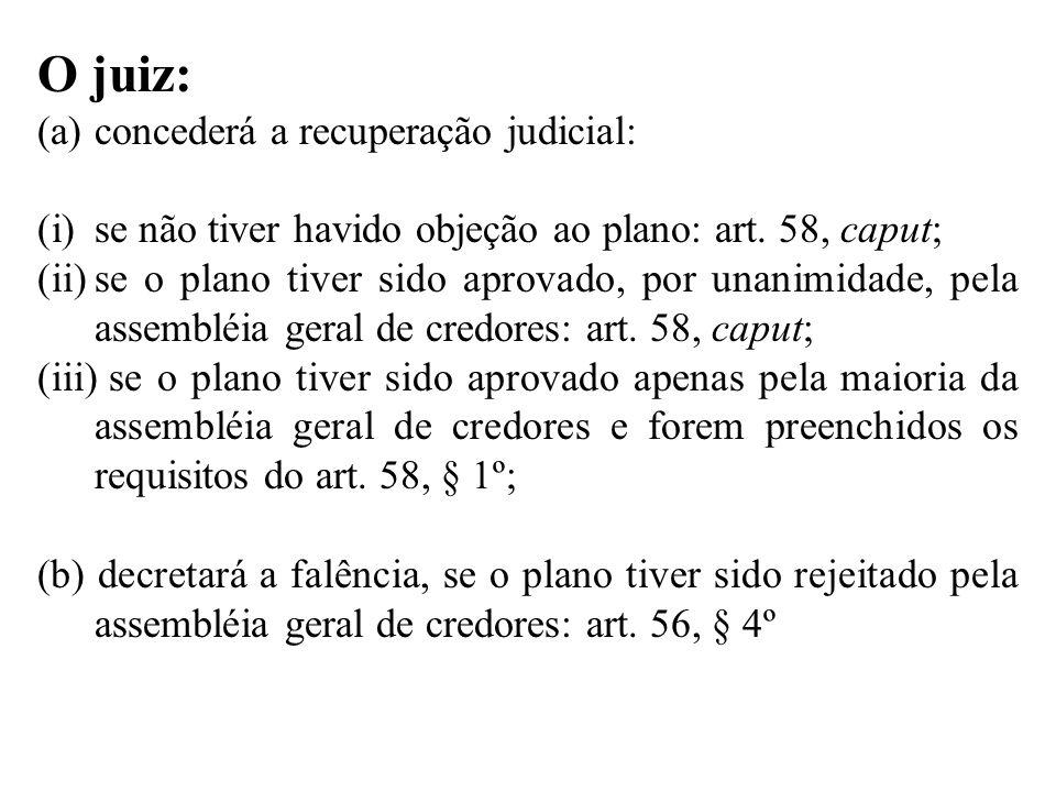 O juiz: concederá a recuperação judicial: