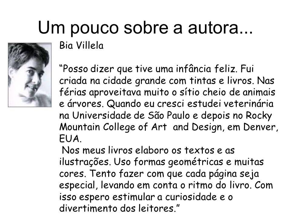 Um pouco sobre a autora... Bia Villela