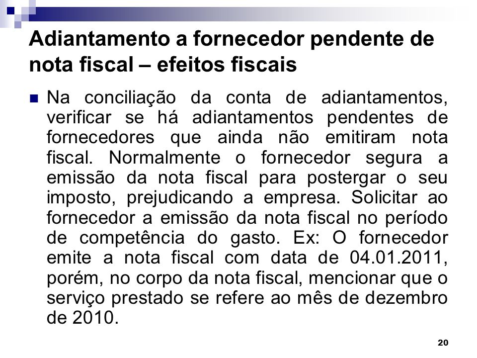 Adiantamento a fornecedor pendente de nota fiscal – efeitos fiscais
