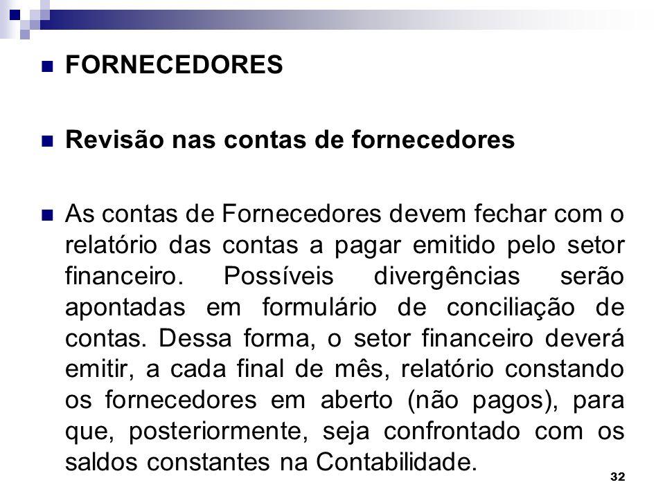 FORNECEDORES Revisão nas contas de fornecedores.