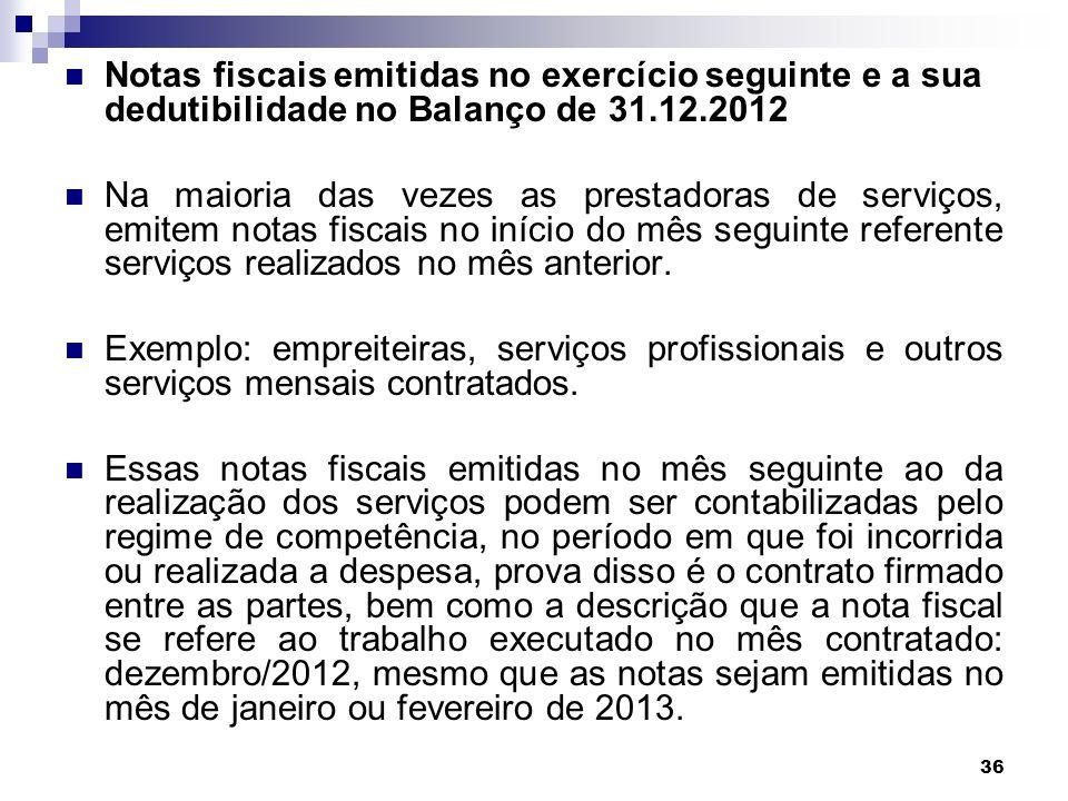 Notas fiscais emitidas no exercício seguinte e a sua dedutibilidade no Balanço de 31.12.2012