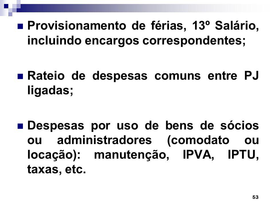 Provisionamento de férias, 13º Salário, incluindo encargos correspondentes;