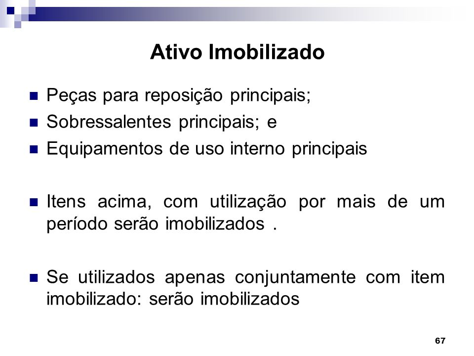 Ativo Imobilizado Peças para reposição principais;