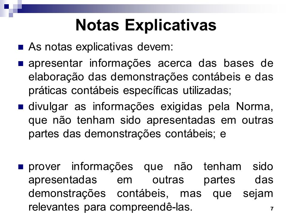 Notas Explicativas As notas explicativas devem: