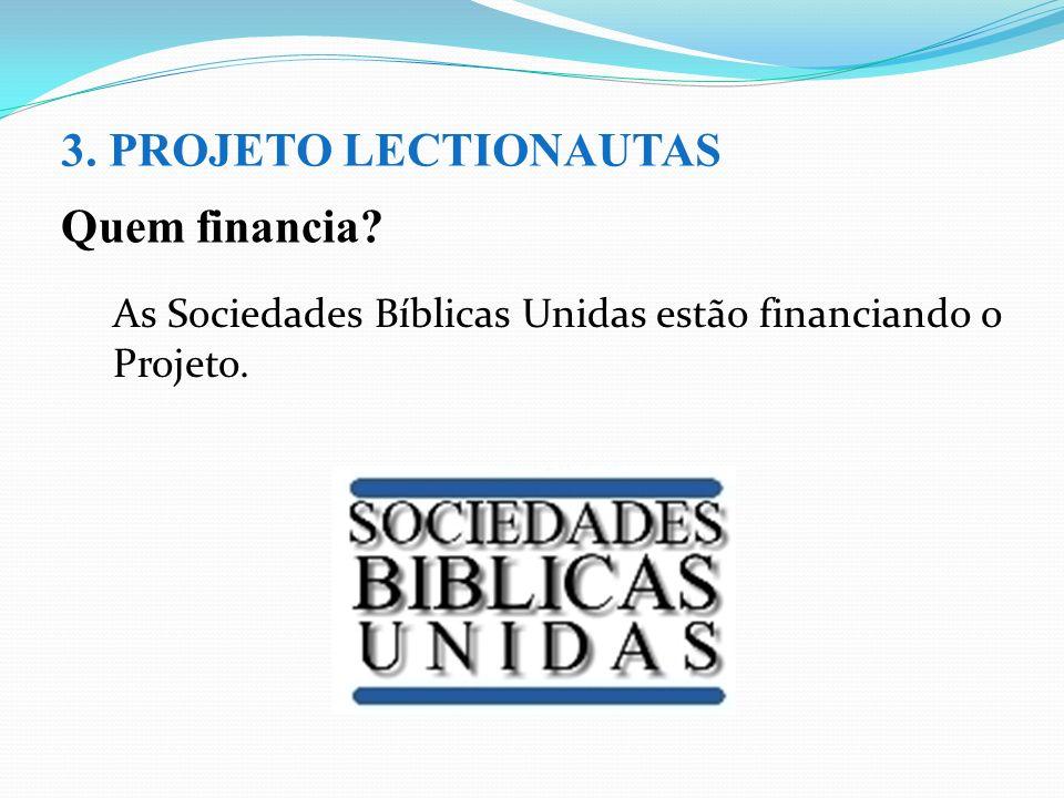 3. PROJETO LECTIONAUTAS Quem financia