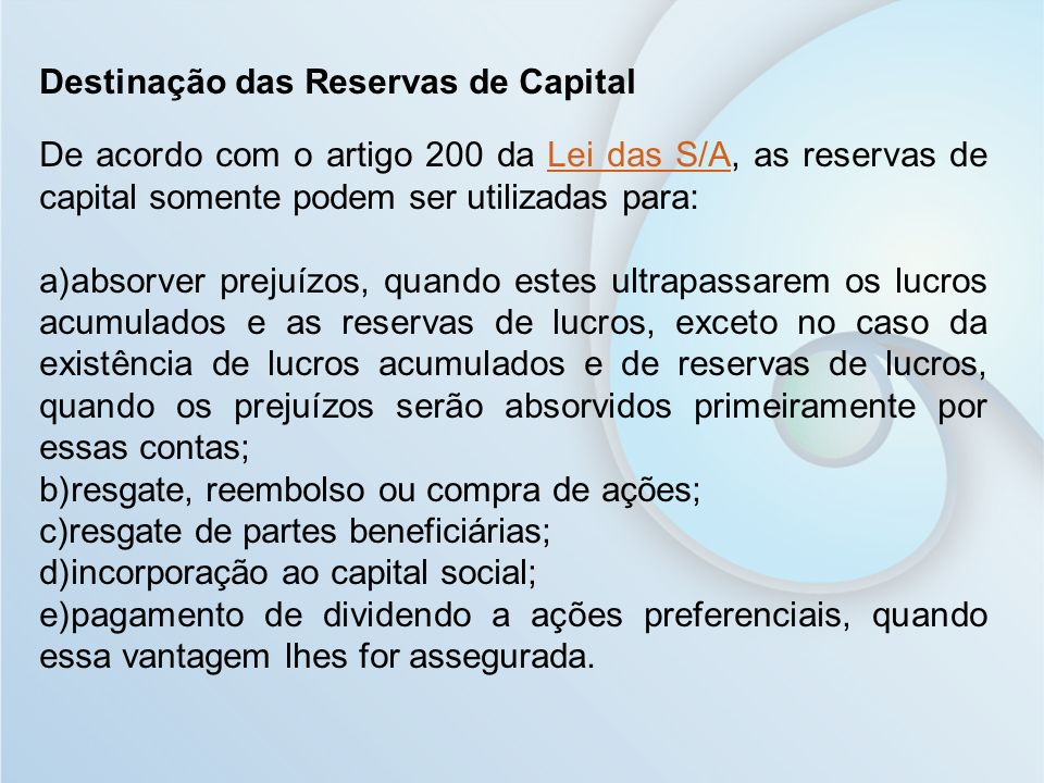 Destinação das Reservas de Capital