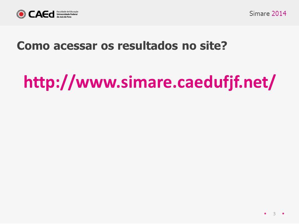 http://www.simare.caedufjf.net/ Como acessar os resultados no site