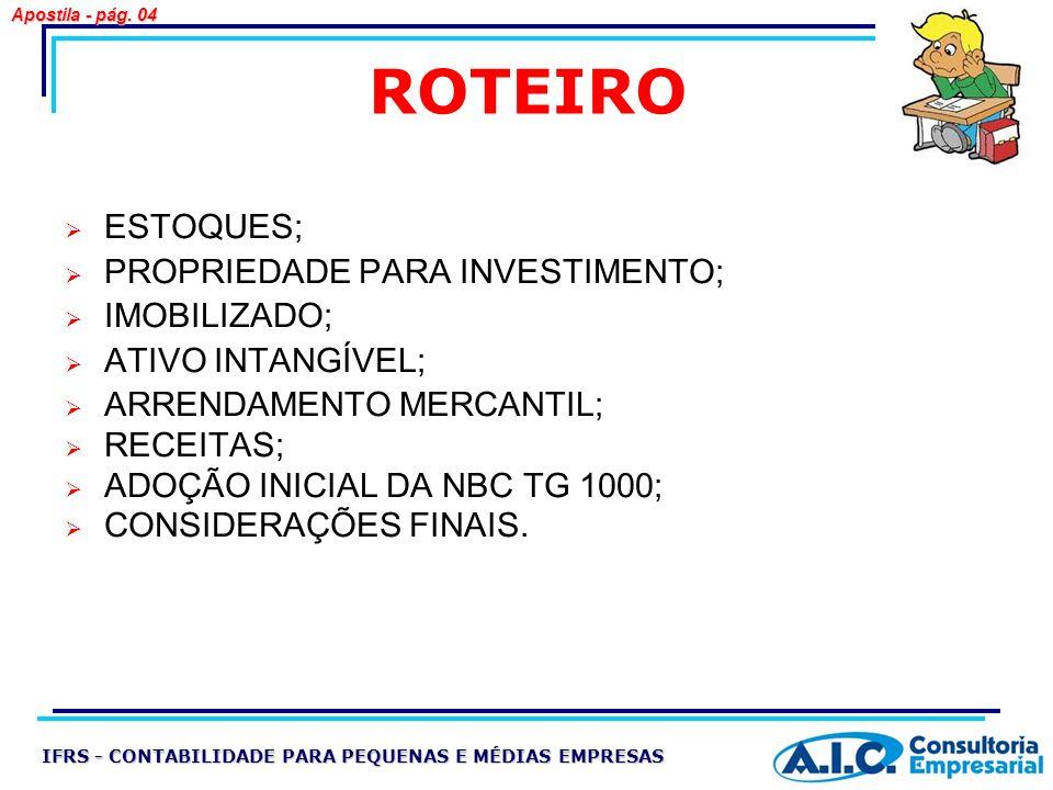 ROTEIRO ESTOQUES; PROPRIEDADE PARA INVESTIMENTO; IMOBILIZADO;
