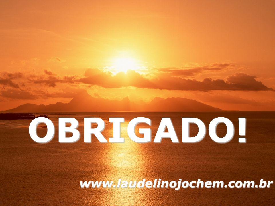 OBRIGADO! www.laudelinojochem.com.br