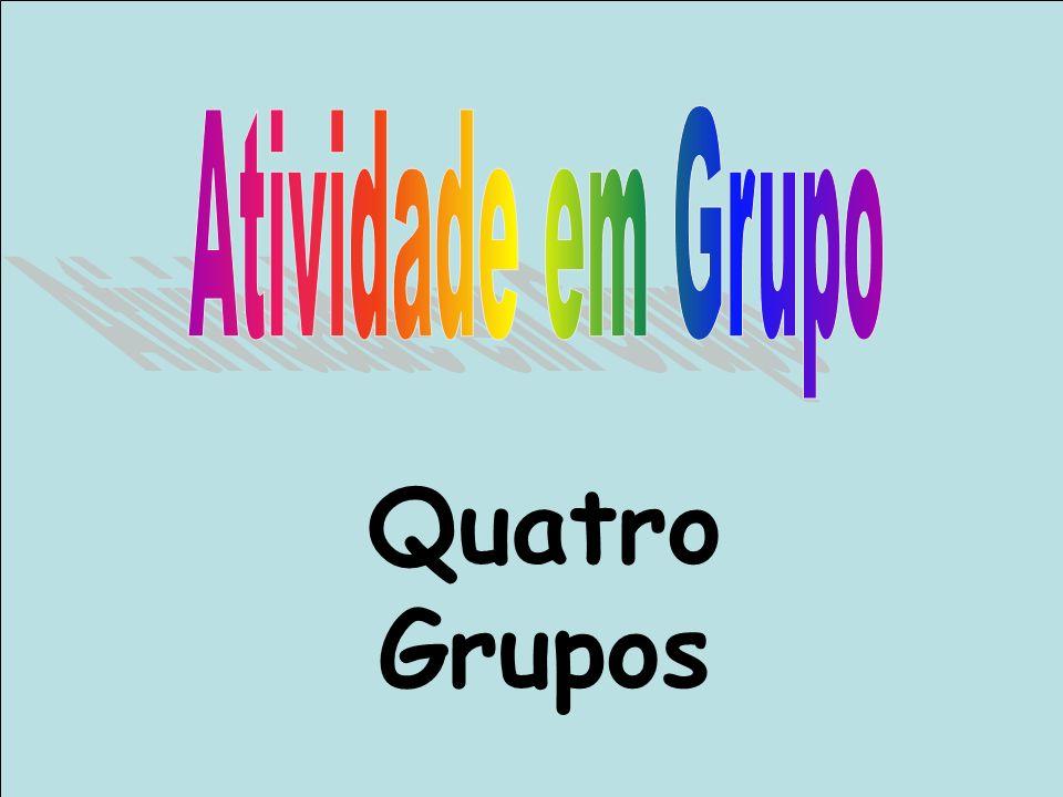 Atividade em Grupo Quatro Grupos