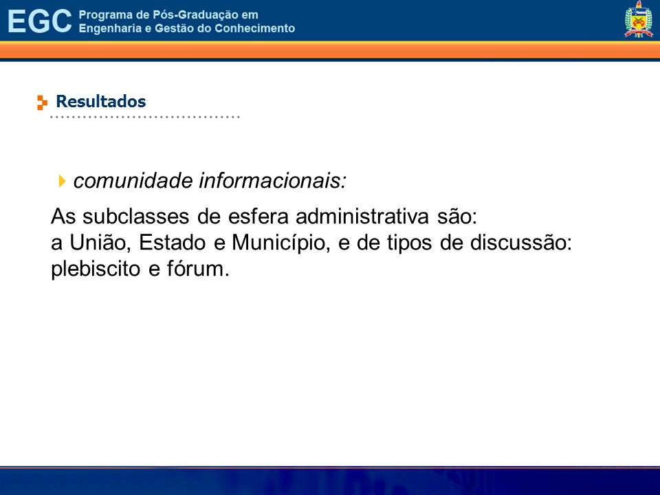 comunidade informacionais: As subclasses de esfera administrativa são: