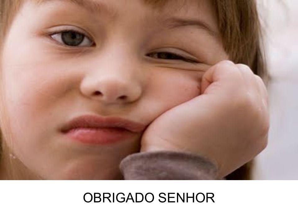 OBRIGADO SENHOR