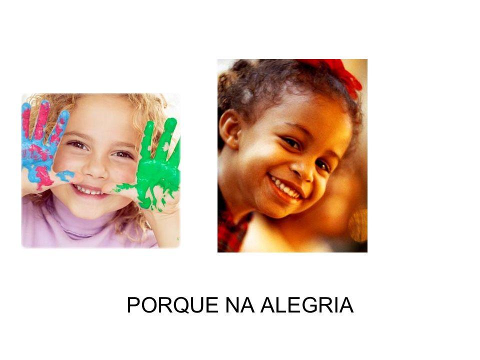 PORQUE NA ALEGRIA