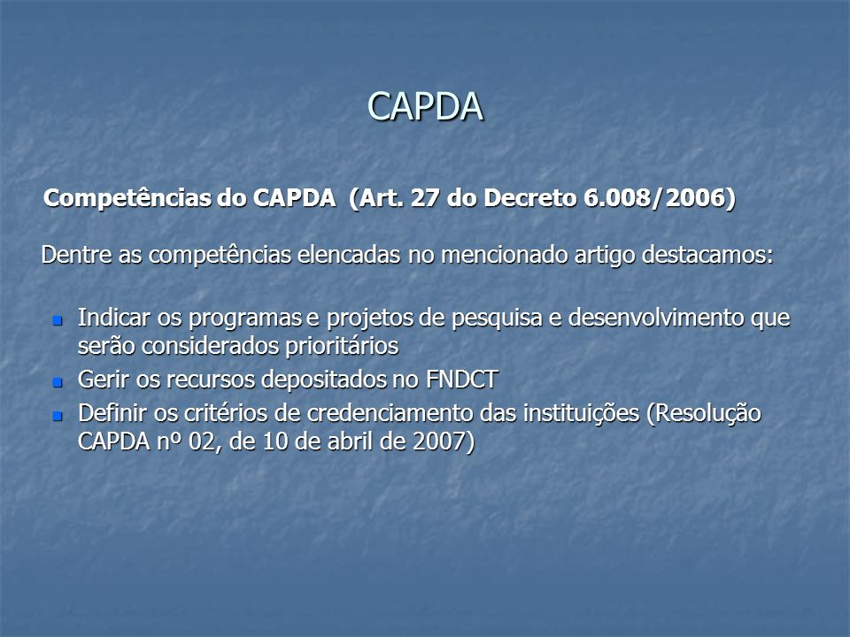 CAPDA Competências do CAPDA (Art. 27 do Decreto 6.008/2006)