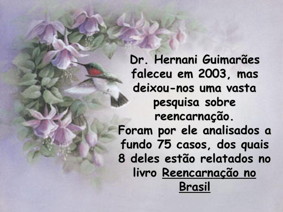 Dr. Hernani Guimarães faleceu em 2003, mas deixou-nos uma vasta pesquisa sobre reencarnação.
