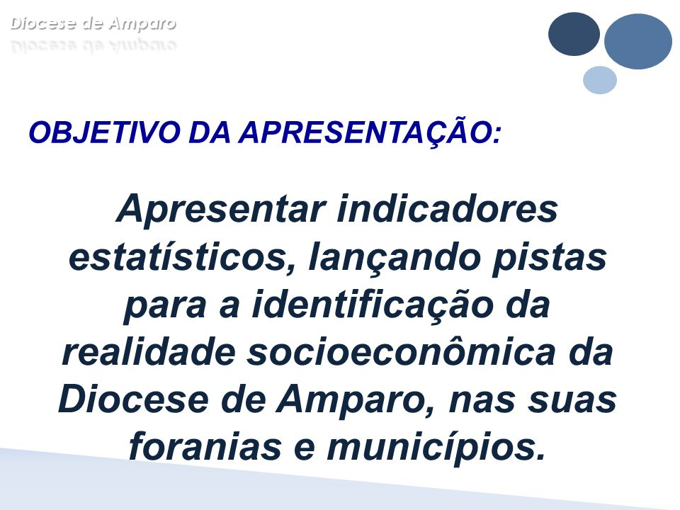 Diocese de Amparo OBJETIVO DA APRESENTAÇÃO: