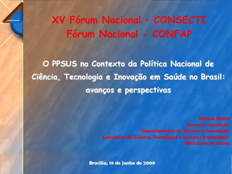 XV Fórum Nacional – CONSECTI Fórum Nacional - CONFAP