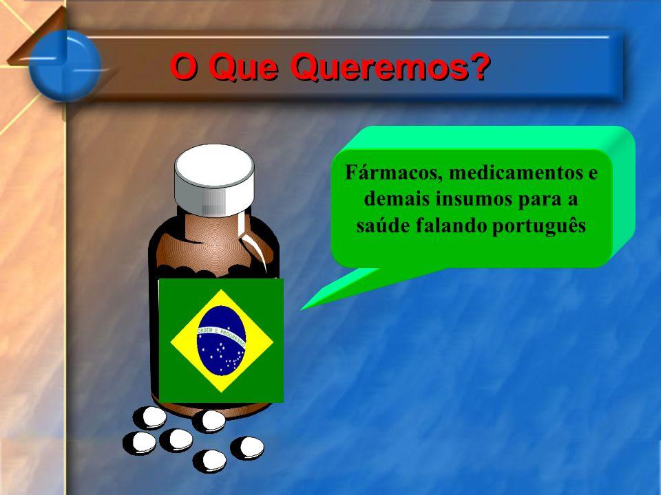 Fármacos, medicamentos e demais insumos para a saúde falando português
