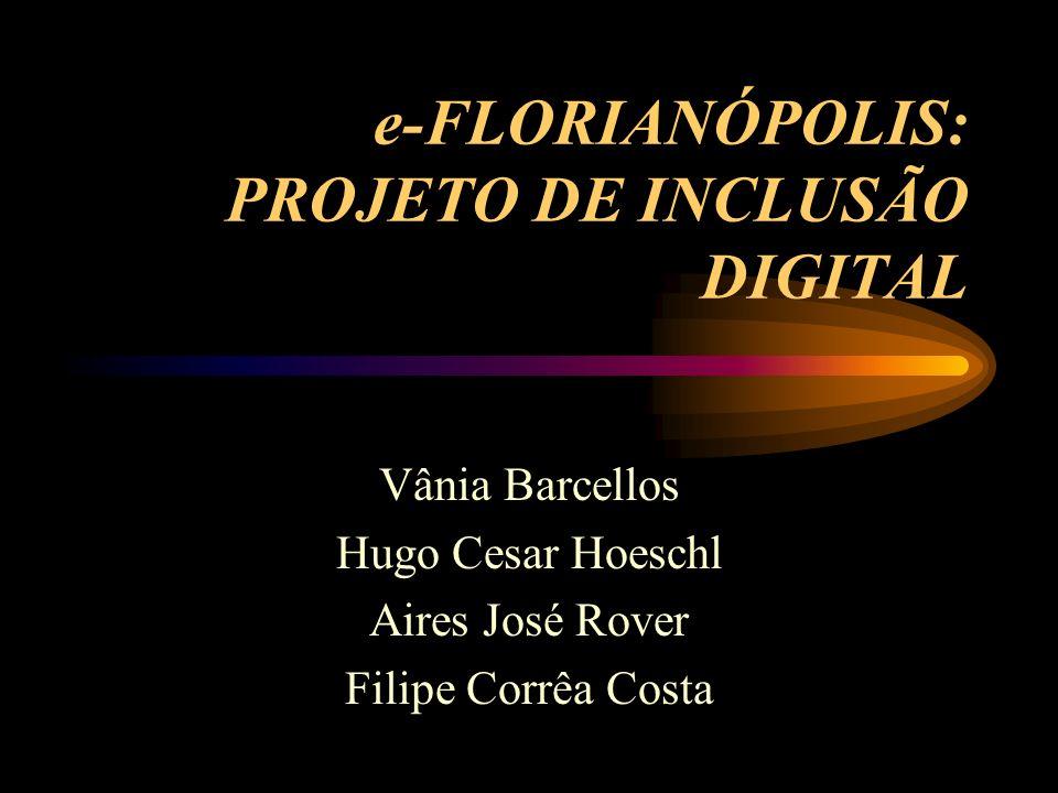 e-FLORIANÓPOLIS: PROJETO DE INCLUSÃO DIGITAL