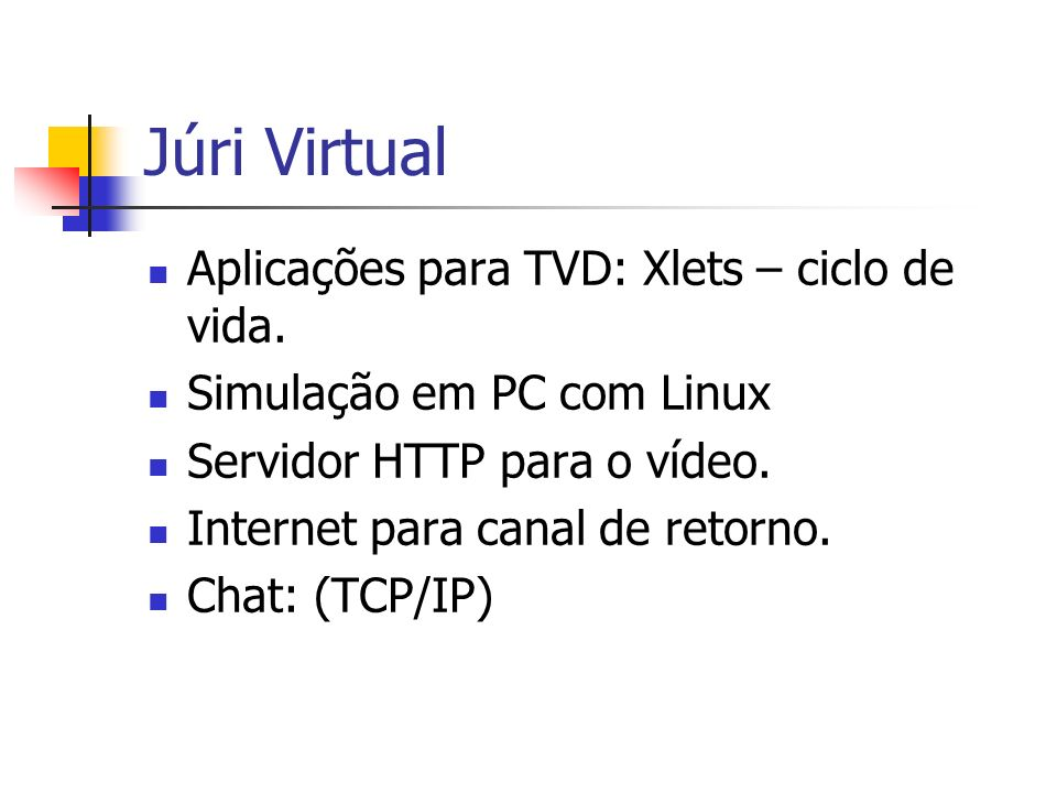 Júri Virtual Aplicações para TVD: Xlets – ciclo de vida.