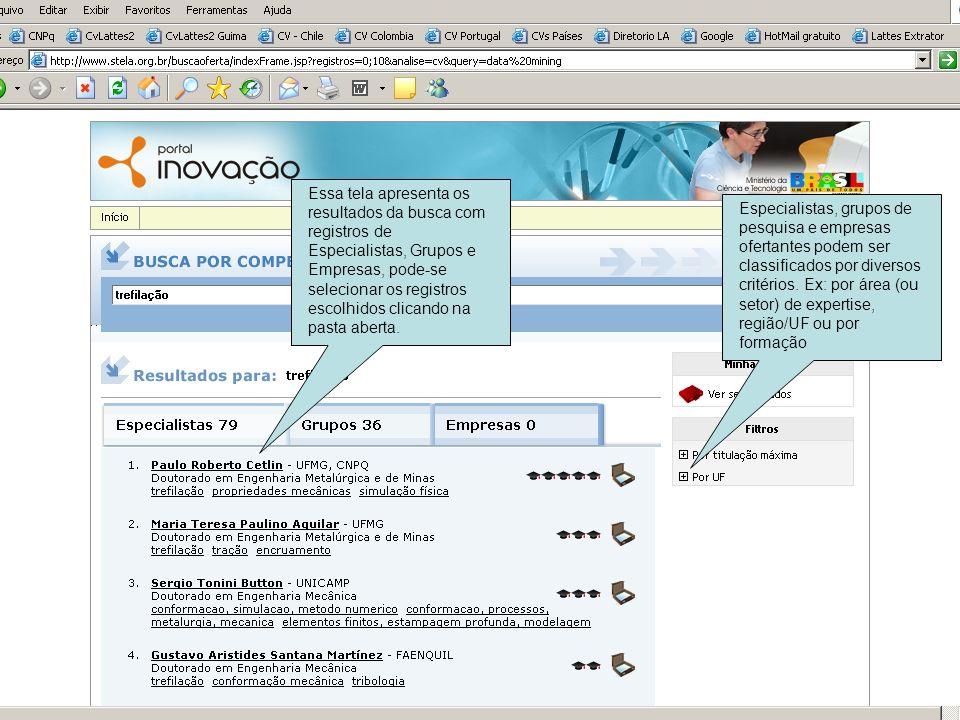 Essa tela apresenta os resultados da busca com registros de Especialistas, Grupos e Empresas, pode-se selecionar os registros escolhidos clicando na pasta aberta.