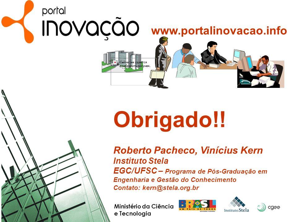 Obrigado!! www.portalinovacao.info Roberto Pacheco, Vinícius Kern