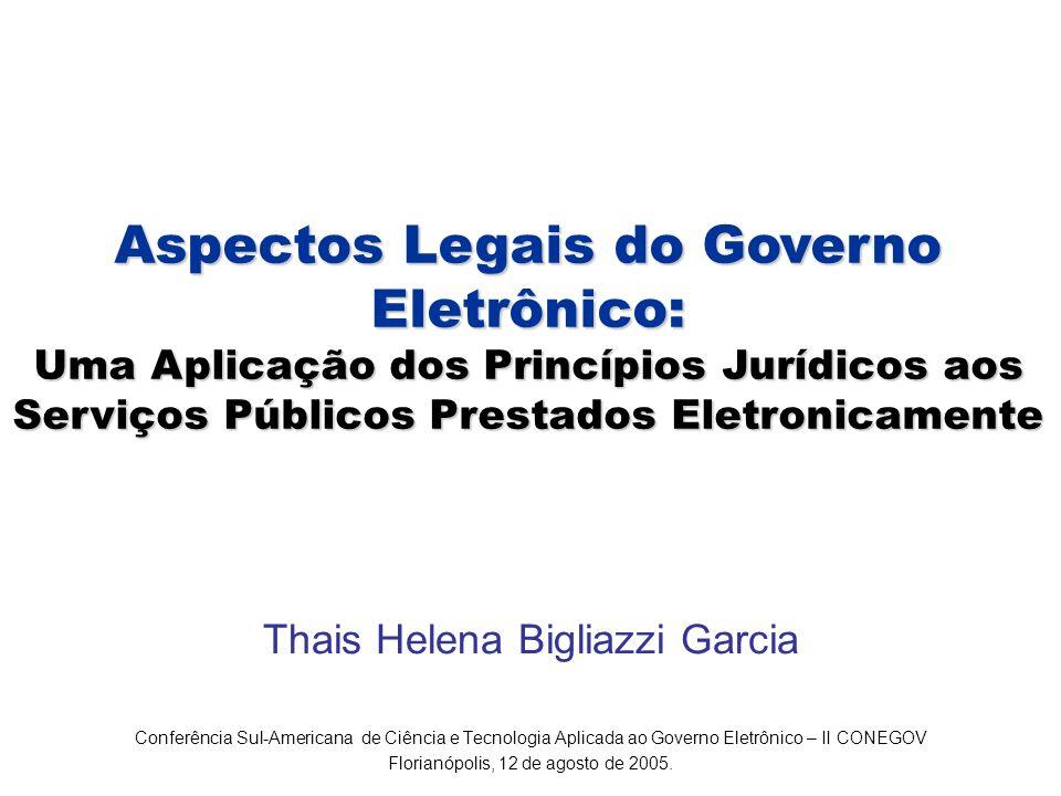 Aspectos Legais do Governo Eletrônico: Uma Aplicação dos Princípios Jurídicos aos Serviços Públicos Prestados Eletronicamente