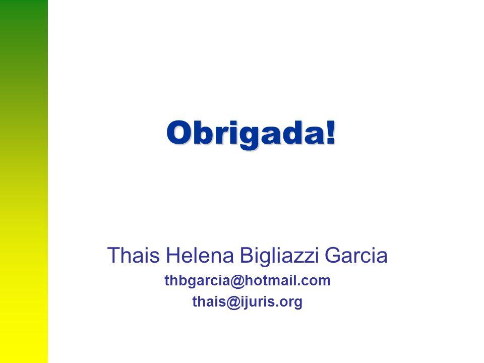 Thais Helena Bigliazzi Garcia thbgarcia@hotmail.com thais@ijuris.org