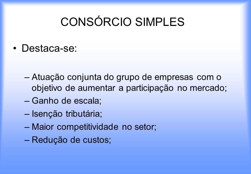 CONSÓRCIO SIMPLES Destaca-se: