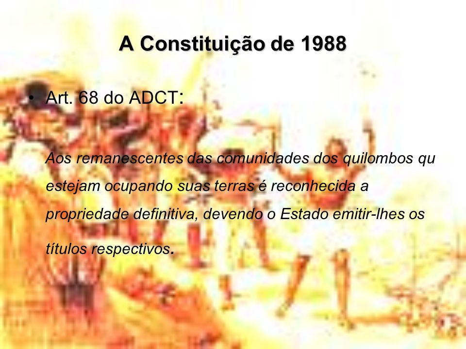 A Constituição de 1988 Art. 68 do ADCT: