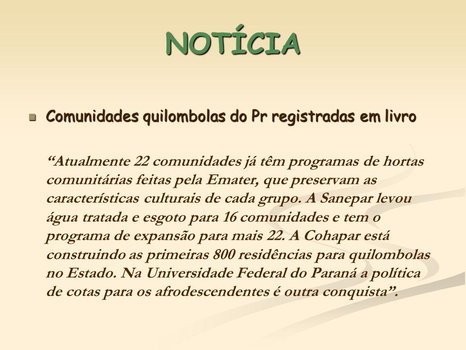 NOTÍCIA Comunidades quilombolas do Pr registradas em livro