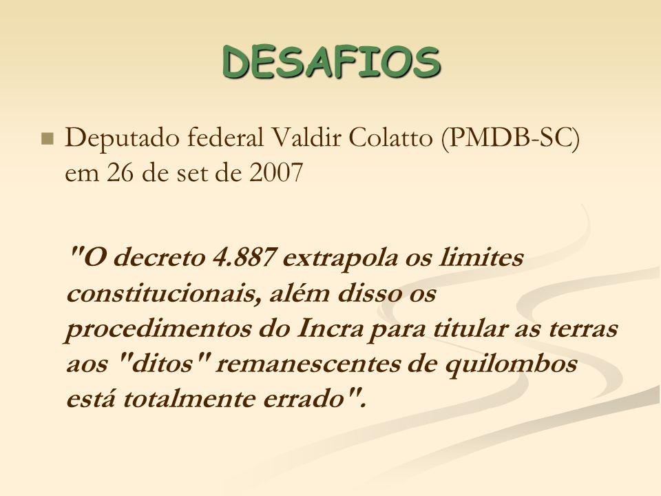 DESAFIOSDeputado federal Valdir Colatto (PMDB-SC) em 26 de set de 2007.