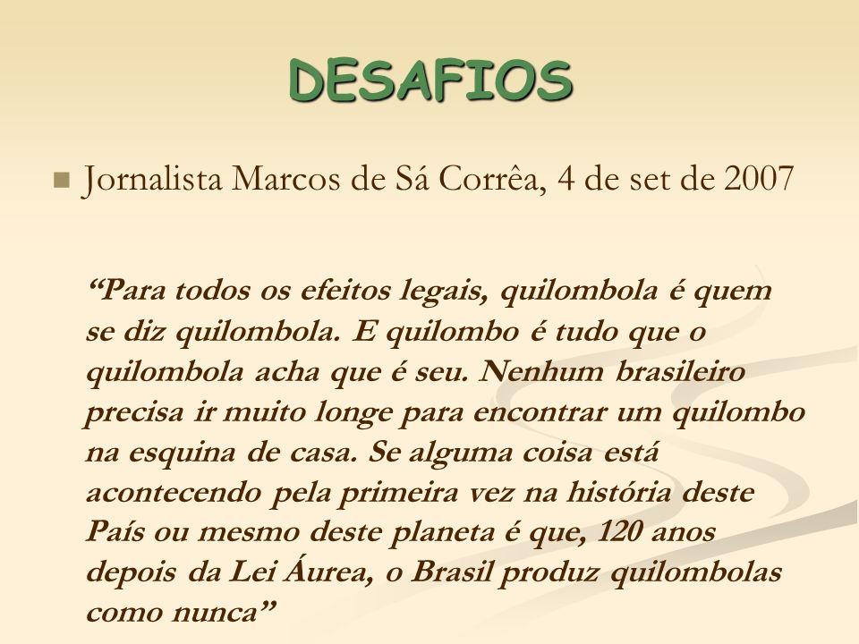DESAFIOS Jornalista Marcos de Sá Corrêa, 4 de set de 2007
