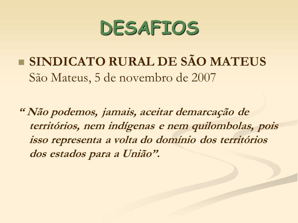 DESAFIOSSINDICATO RURAL DE SÃO MATEUS São Mateus, 5 de novembro de 2007.
