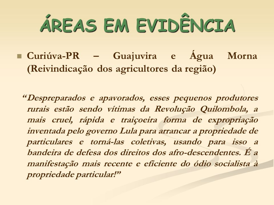 ÁREAS EM EVIDÊNCIACuriúva-PR – Guajuvira e Água Morna (Reivindicação dos agricultores da região)