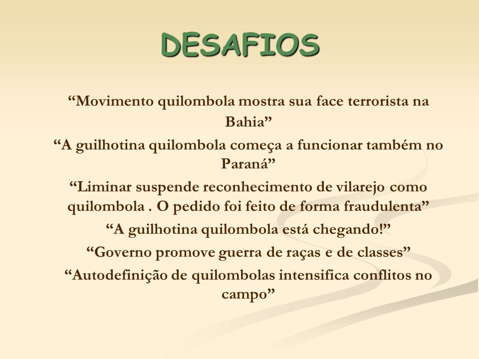 DESAFIOS Movimento quilombola mostra sua face terrorista na Bahia