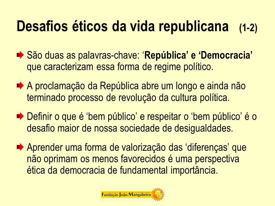 Desafios éticos da vida republicana (1-2)