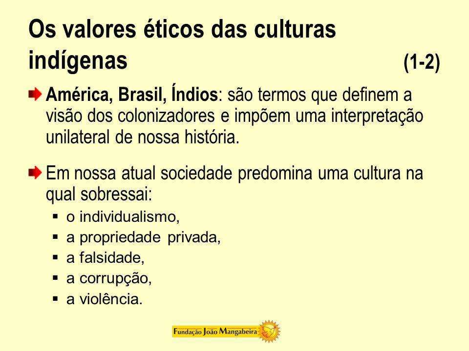 Os valores éticos das culturas indígenas (1-2)