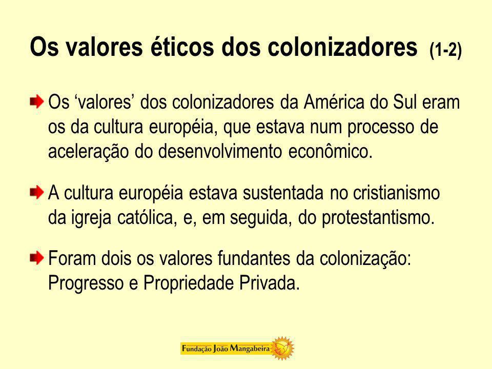 Os valores éticos dos colonizadores (1-2)