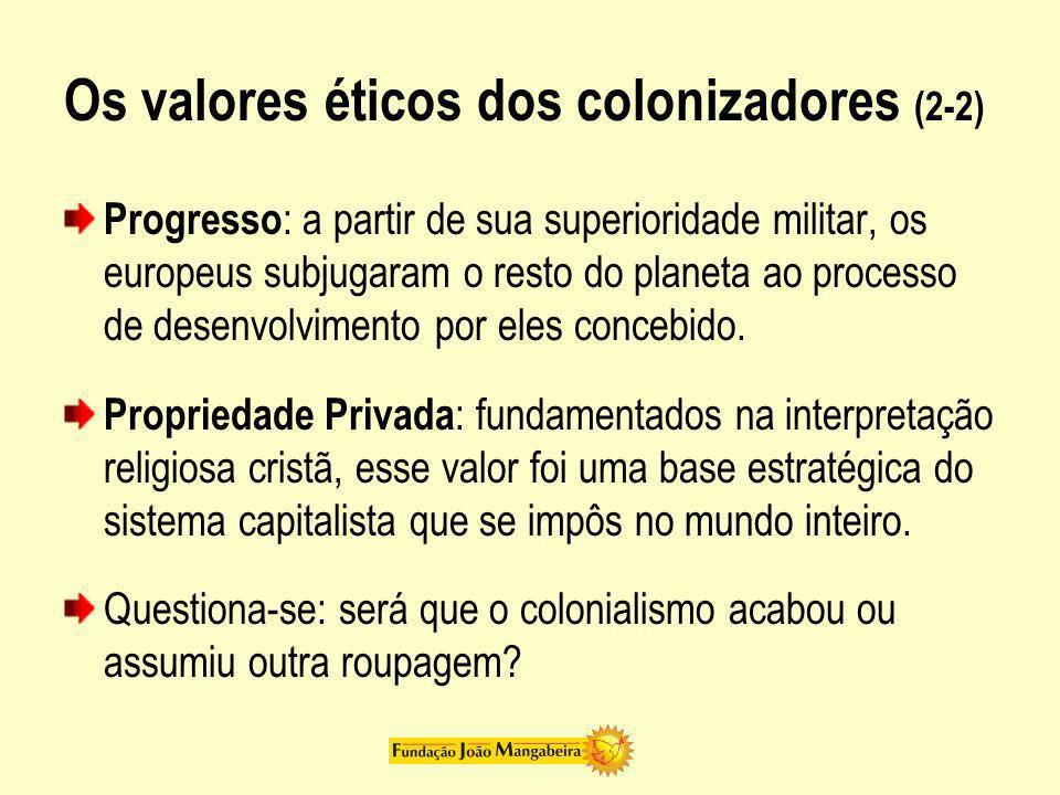 Os valores éticos dos colonizadores (2-2)