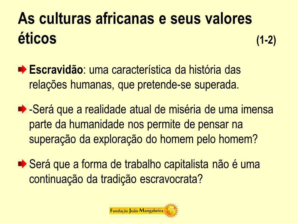As culturas africanas e seus valores éticos (1-2)