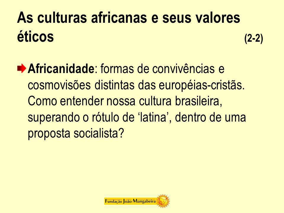 As culturas africanas e seus valores éticos (2-2)