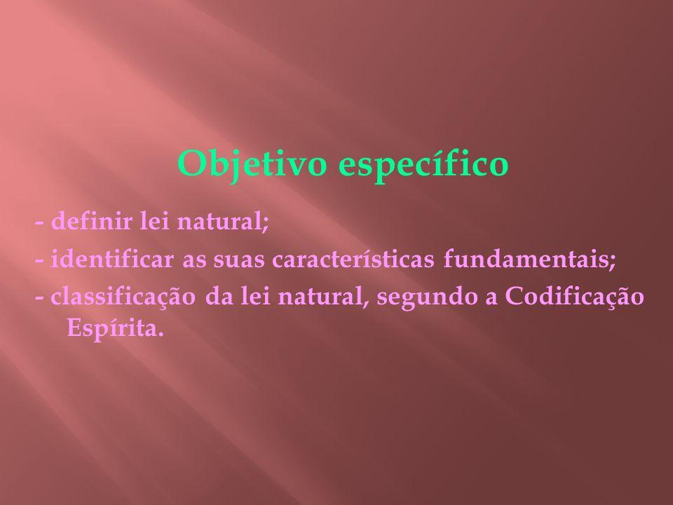 Objetivo específico - definir lei natural;